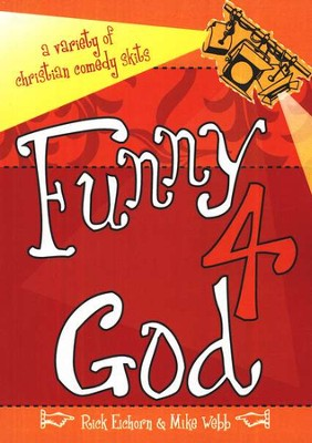 Funny 4 God: A Variety of Christian Comedy Skits  -     By: Rick Eichorn, Mike Webb