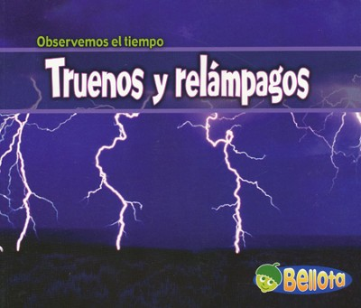 Truenos y rel&#225mpagos, Thunder and Lightning  -     By: Cassie Mayer