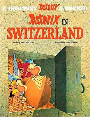 Asterix in Switzerland  -     By: Rene Goscinny, Albert Uderzo