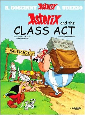 Asterix and the Class Act  -     By: Rene Goscinny, Albert Uderzo