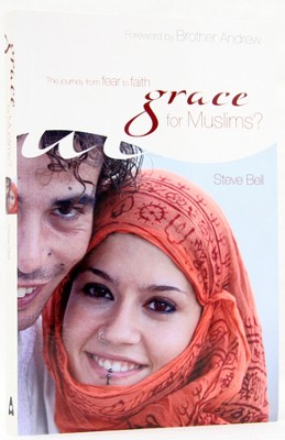 Grace for Muslims?: The Journey from Fear to Faith   -     By: Steve Bell