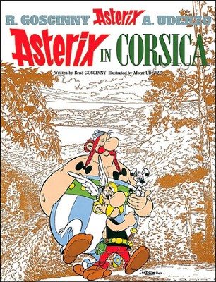 Asterix in Corsica  -     By: Rene Goscinny, Albert Uderzo