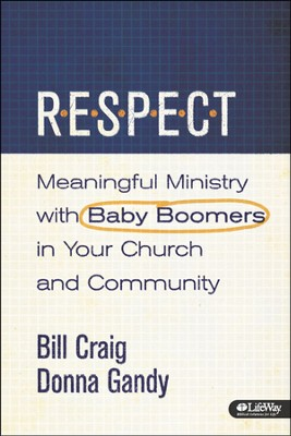 RESPECT: Boomer Ministry Guide (Handbook)  -     By: Bill Craig, Donna Gandy