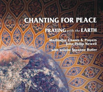 Chanting for Peace: Praying with the Earth Meditative Chants & Prayers on CDROM  -     By: John Philip Newell
