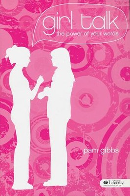 Girl Talk: The Power of Your Words, Member Book  -     By: Pam Gibbs