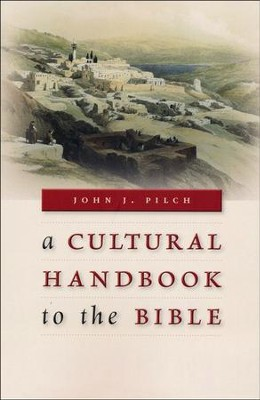 A Cultural Handbook to the Bible  -     By: John J. Pilch