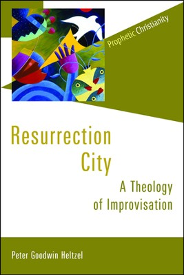 Resurrection City: A Theology of Improvissation   -     By: Peter Goodwin Heltzel