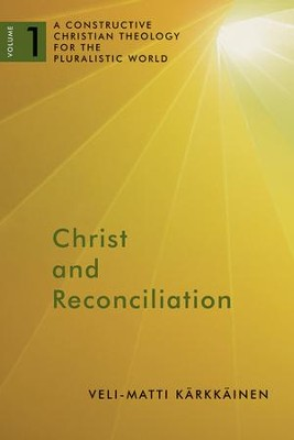 Christ and Reconciliation  -     By: Veli-Matti Karkkainen