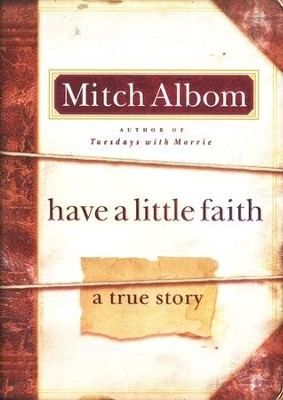 Have a Little Faith: A True Story of a Last Request  -     By: Mitch Albom