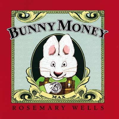 Bunny Money  -     By: Rosemary Wells