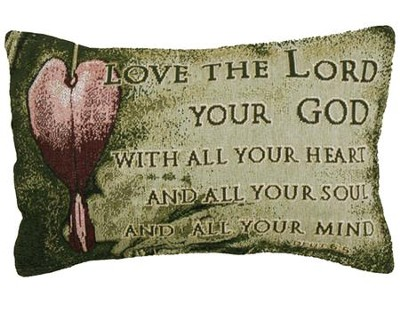 Love the Lord Your God Pillow  -