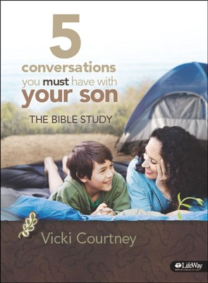 5 Conversations You Must Have With Your Son: The Bible Study, Member Book  -     By: Vicki Courtney
