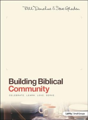 Building Biblical Community, Member Book  -     By: Steve Gladden, Bill Donahue