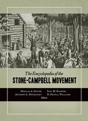 The Encyclopedia of the Stone-Campbell Movement  -     Edited By: Douglas A. Foster, Paul M. Blowers, Anthony L. Dunnavant, D. Newell Williams