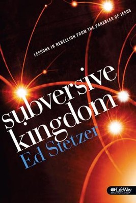 Subversive Kingdom: Lessons in Rebellion from the Parables of Jesus, Member Book  -     By: Ed Stetzer