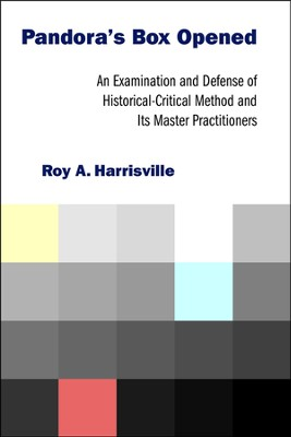 Pandora's Box Opened: An Examination and Defense of Historical-Critical Method and Its Master Practitioners  -     By: Roy A. Harrisville