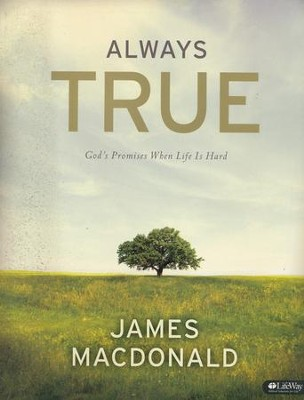 Always True: God's Promises When Life Is Hard Member Book - Slightly Imperfect  -     By: James MacDonald