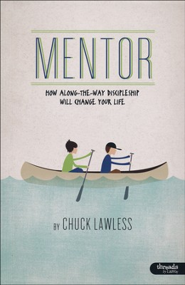 Mentor: How Along-the-Way Discipleship Will Change Your Life, Member Book  -     By: Chuck Lawless