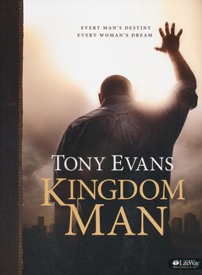 Kingdom Man: Every Man's Destiny, Every Woman's Dream Member Book  -     By: Tony Evans