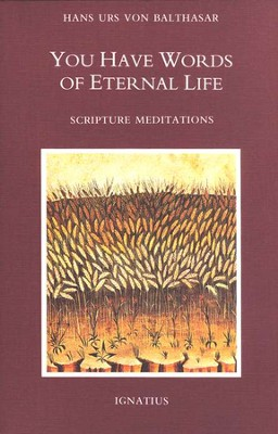 You Have Words of Eternal Life  -     By: Hans Urs von Balthasar