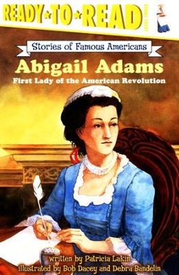 Abigail Adams: First Lady Of The American Revolution  -     By: Patricia Lakin     Illustrated By: Bob Dacey