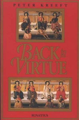 Back to Virtue   -     By: Peter Kreeft