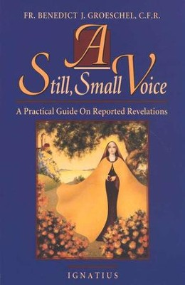 A Still, Small Voice: A Practical Guide on Reported Revelations   -     By: Benedict Groeschel