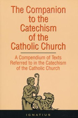 Companion to the Catechism of the Catholic Church: A Complete Book of References  -