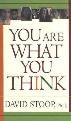 You Are What You Think  -     By: David Stoop