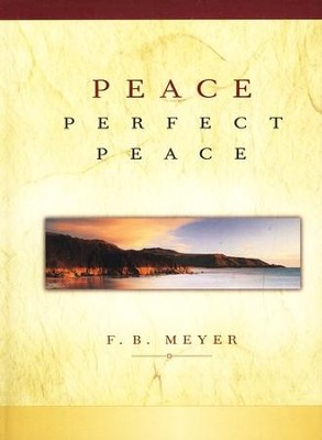 Peace, Perfect Peace  -     By: F.B. Meyer