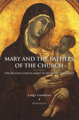 Mary and the Fathers of the Church   -     By: Luigi Gambero