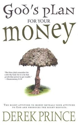 God's Plan for Your Money  -     By: Derek Prince