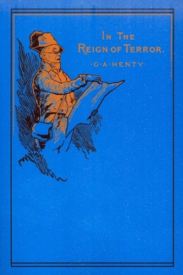 In the Reign of Terror  -     By: G.A. Henty