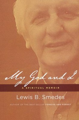 My God and I: A Spiritual Memoir  -     By: Lewis B. Smedes