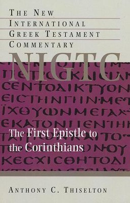 The First Epistle to the Corinthians: New International Greek Testament Commentary [NIGTC]  -     By: Anthony C. Thiselton