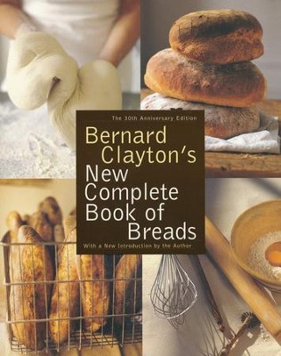 Bernard Clayton's New Complete Book of Breads  -     By: Bernard Clayton