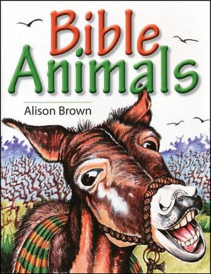 Bible Animals   -     By: Alison Brown