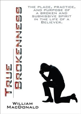True Brokenness  -     By: William MacDonald