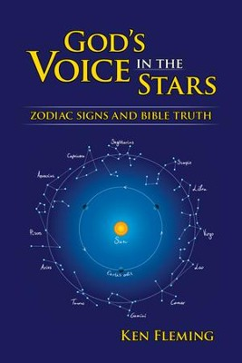 God's Voice in the Stars: Zodia Signs and Bible Truth   -     By: Kenneth C. Fleming