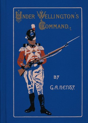 Under Wellington's Command  -     By: G.A. Henty