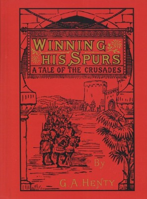 Winning His Spurs  -     By: G.A. Henty