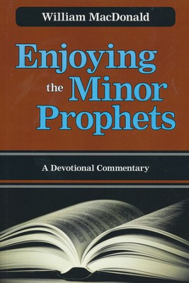 Enjoying the Minor Prophets  -     By: William MacDonald