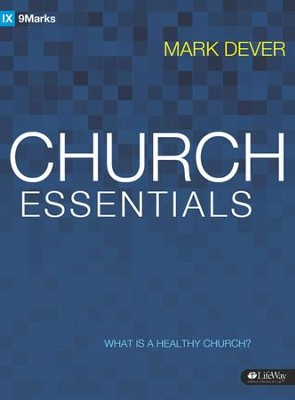 Church Essentials: What Is a Healthy Church?, Member Book  -     By: Mark Dever