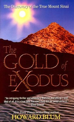 The Gold of Exodus: The Discovery of the True Mount Sinai - eBook  -     By: Howard Blum