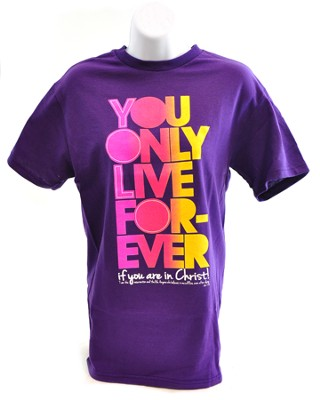You Only Live Forever Shirt, Purple, Medium  -
