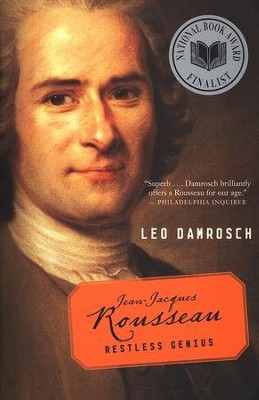 Jean-Jacques Rousseau: Restless Genius  -     By: Leo Damrosch