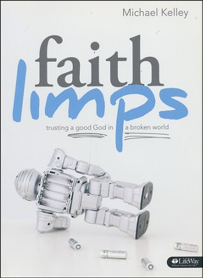 Faith Limps: Trusting a Good God in a Broken World, Member Book  -     By: Michael Kelley