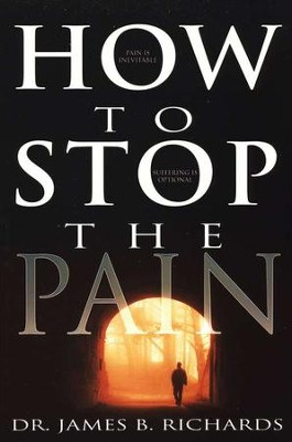 How To Stop The Pain  -     By: James Richards