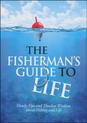 The Fisherman's Guide to Life  -     By: Criswell Freeman