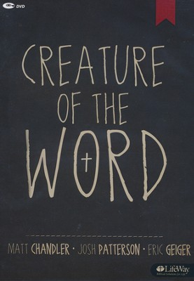 Creature of the Word: The Jesus-Centered Church, DVD Leader Kit  -     By: Eric Geiger, Matt Chandler, Josh Patterson